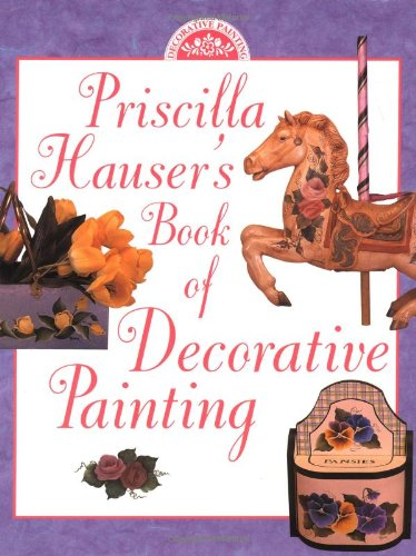 9780891347224: Priscilla Hauser's Book of Decorative Painting
