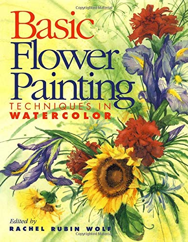 Basic Flower Painting Techniques in Watercolor: Techniques in Watercolor (Basic Techniques)