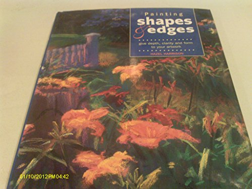 Painting Shapes and Edges: Give Depth, Clarity and Form to Your Artwork