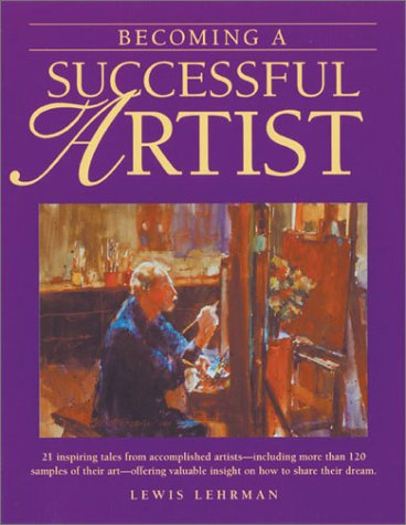 Becoming a Successful Artist, 21 Inspiring Tales from Accomplished Artists
