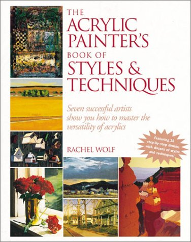 9780891347446: The Acrylic Painter's Book of Styles & Techniques