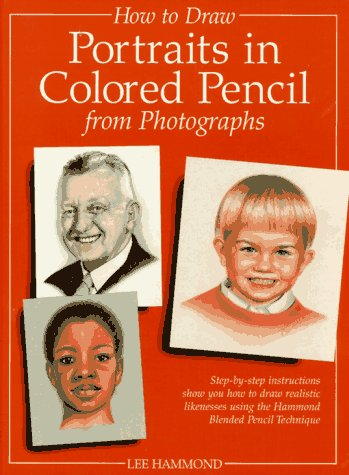 9780891347620: How to Draw Portraits in Colored Pencil from Photographs