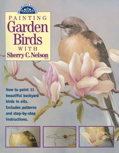 9780891347712: Painting Garden Birds with Sherry C. Nelson (Decorative Painting)