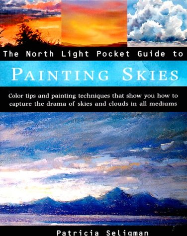 Painting Skies (North Light Pocket Guide to): Seligman, Patricia