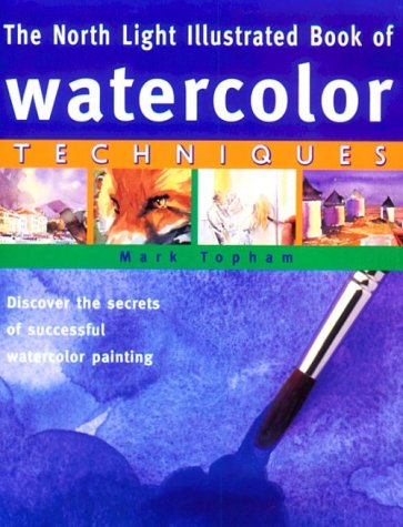9780891347804: The North Light Illustrated Book of Watercolor Techniques