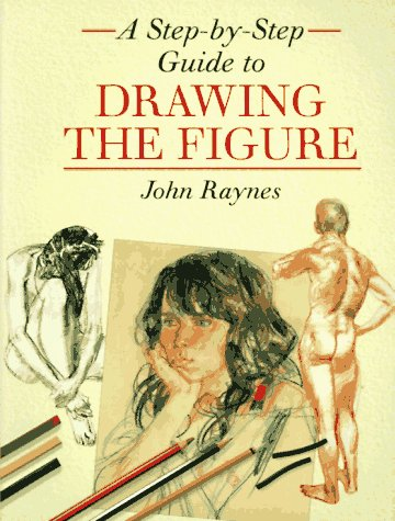 A Step-By-Step Guide to Drawing the Figure: John Raynes