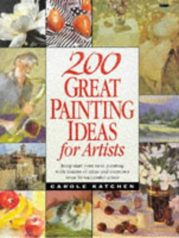 9780891347996: 200 Great Painting Ideas for Artists