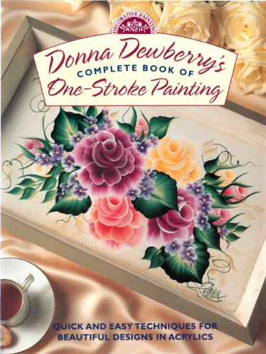 9780891348023: Donna Dewberry's Complete Book of One-Stroke Painting