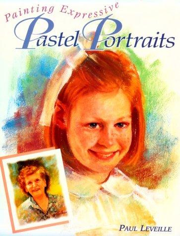 9780891348153: Painting Expressive Pastel Portraits