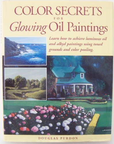 9780891348313: Color Secrets for Glowing Oil Paintings