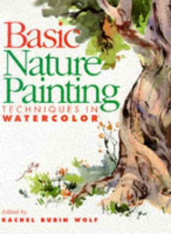 9780891348528: Basic Nature Painting: Techniques in Watercolor (Basic Techniques Series)
