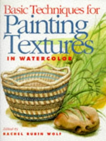 9780891348535: Basic Techniques for Painting Textures in Watercolor