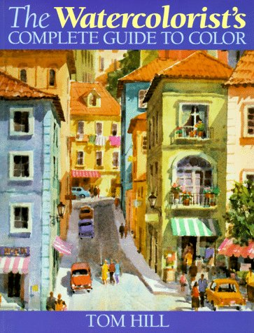 9780891348542: The Watercolorist's Complete Guide to Color