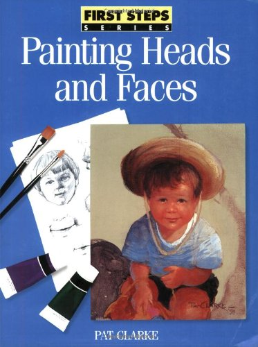 9780891348566: Painting Heads and Faces (FIRST STEP SERIES)