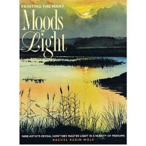 Painting the Many Moods of Light (0891348794) by Rachel Rubin Wolf