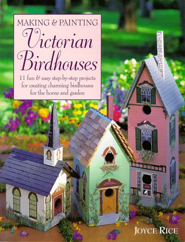 9780891348818: Making & Painting Victorian Birdhouses