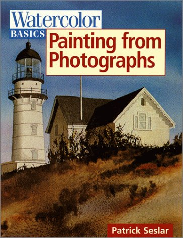 9780891348931: Painting From Photographs (Watercolor Basics)