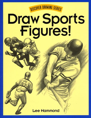 Draw Sports Figures! (Discover Drawing): Hammond, Lee