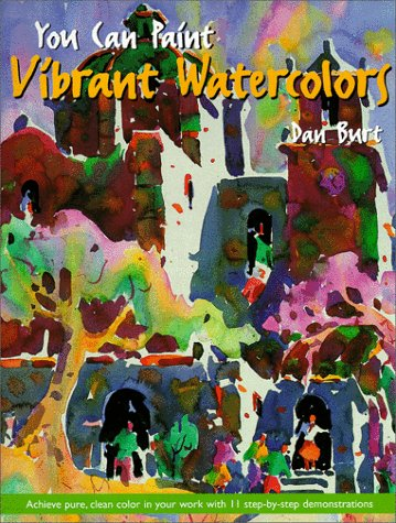 You Can Paint Vibrant Watercolors