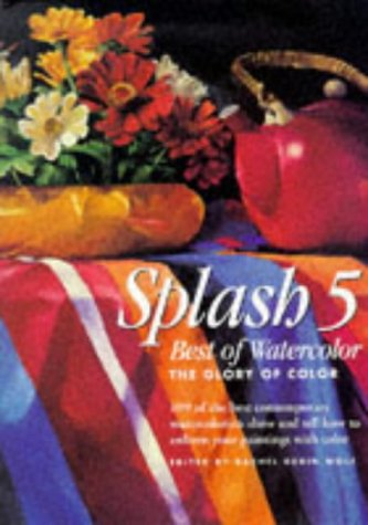 9780891349044: Splash 5: Best of Watercolor : The Glory of Color