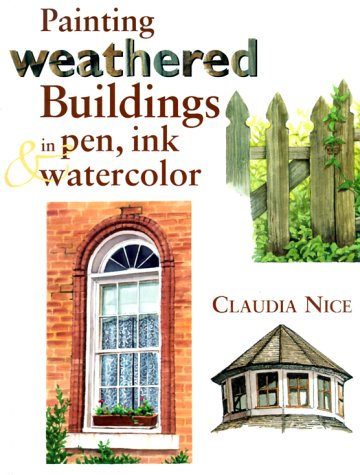 9780891349174: Painting Weathered Buildings in Pen, Ink & Watercolor
