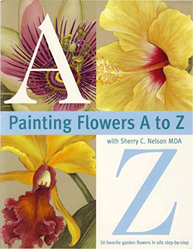9780891349389: Painting Flowers A to Z with Sherry C. Nelson, MDA