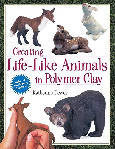 9780891349556: Creating Life-Like Animals in Polymer Clay