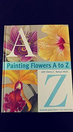 9780891349570: Painting Flowers A-Z