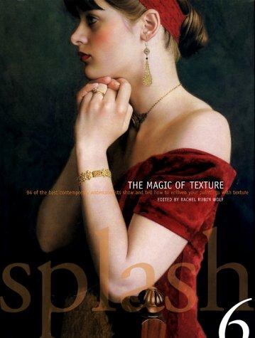 9780891349600: Splash 6: The Magic of Texture