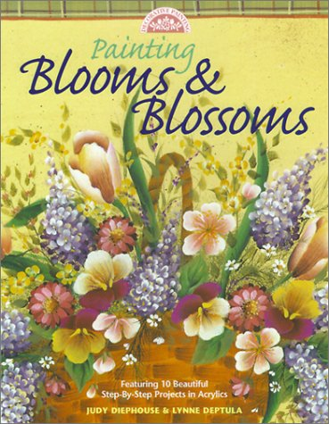 Painting Blooms & Blossoms (Decorative Painting Series): Diephouse, Judy &