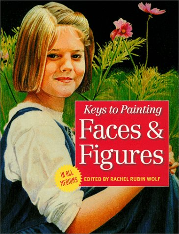 Key to Painting Faces & Figures: Wolf, Rachel Rubin: Editor