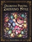 9780891349877: Decorative Painting Zhostovo Style