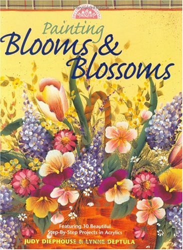 Painting Blooms & Blossoms (Decorative Painting): Judy Diephouse, Lynne