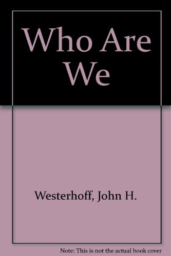 Who Are We (0891350144) by Westerhoff, John H.