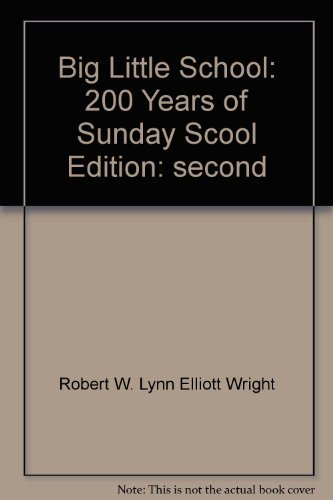 9780891350217: The big little school: Two hundred years of the Sunday school