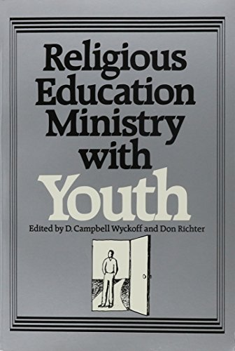 Religious Education Ministry With Youth: Wyckoff, D. Campbell