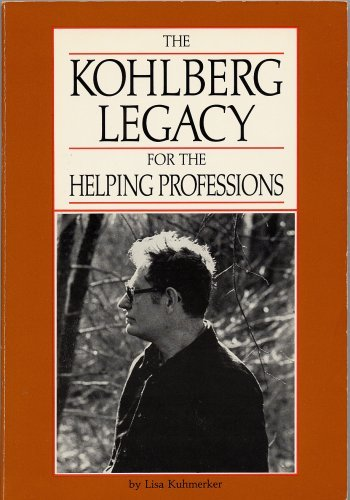 The Kohlberg legacy for the helping professions: Kuhmerker, Lisa