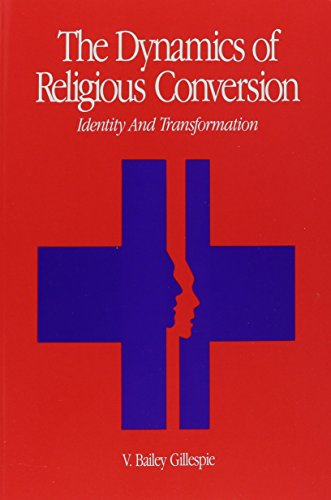 The Dynamics of Religious Conversion: V. Bailey Gillespie