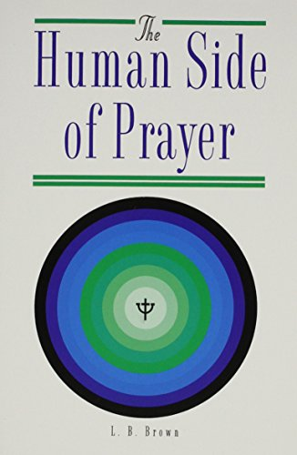 The Human Side of Prayer: The Psychology: Brown, Laurence Binet,