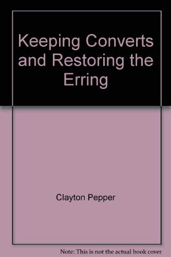 9780891372059: Keeping Converts and Restoring the Erring