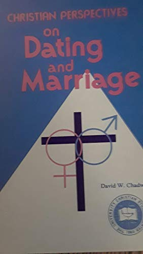 Christian Perspectives on Dating and Marriage: Chadwell, David W.