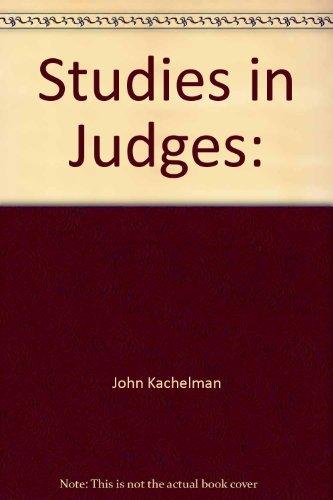 "Studies in Judges: ""The Love & Discipline: John L. Kachelman"