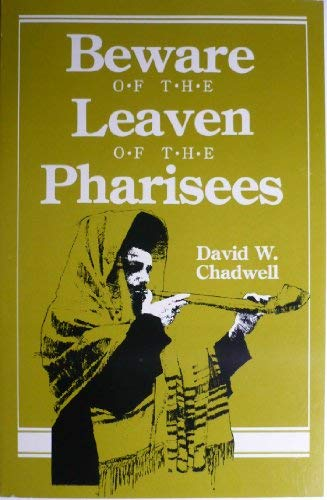 9780891375661: Beware of the Leaven of the Pharisees