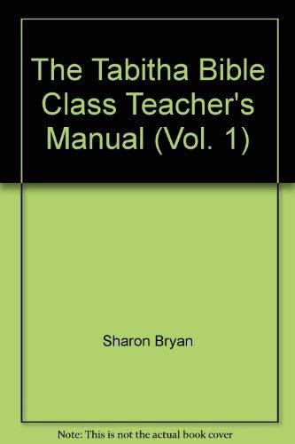 9780891378198: The Tabitha Bible Class Teacher's Manual (Vol. 1)