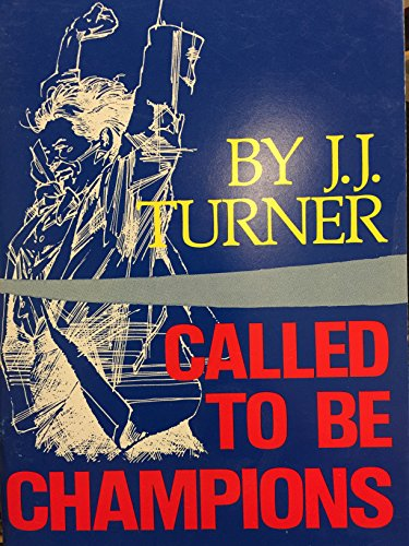 Called To Be Champions: J. J. Turner