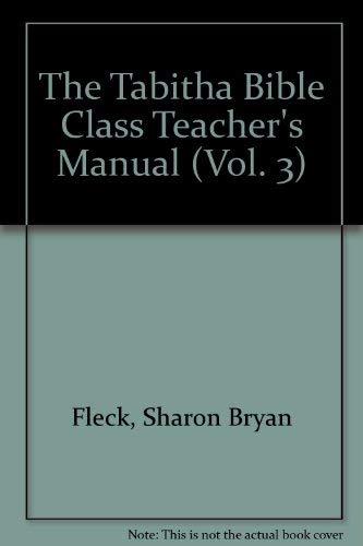 9780891378341: The Tabitha Bible Class Teacher's Manual (Vol. 3)