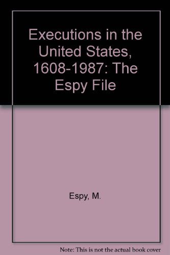 9780891388784: Executions in the United States, 1608-1987: The Espy File
