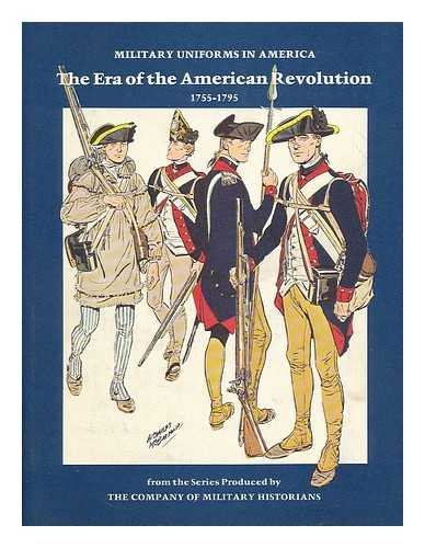 MILITARY UNIFORMS IN AMERICA The Era of the American Revolution 1755 - 1795: Elting, John R
