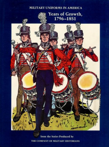 9780891410089: Military Uniforms in America, Vol. 2: Years of Growth, 1796-1851