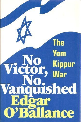 9780891410171: No Victor, No Vanquished: The Yom Kippur War